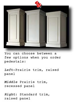 Pedestals for Architectural Columns choice of three panel and trim styles: Prairie trim raised panel, Prairie trim recessed panel, Standard trim raised panel
